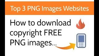 Top 3 Websites to Download .PNG images (FREE Copyright)