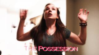 Repeat youtube video The Possession