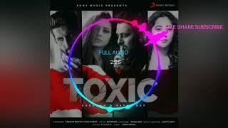 Badshah - Toxic | FULL AUDIO | Payal Dev | Ravi Dubey | Sargun Mehta | Official Music Video 2020