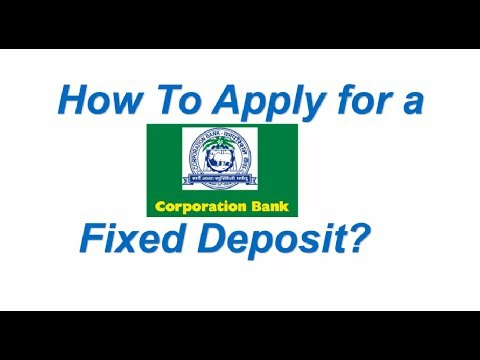 How to Apply for a Corporation Bank Fixed Deposit