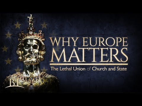 Beyond Today -- Why Europe Matters: The Lethal Union of Church and State (4K)
