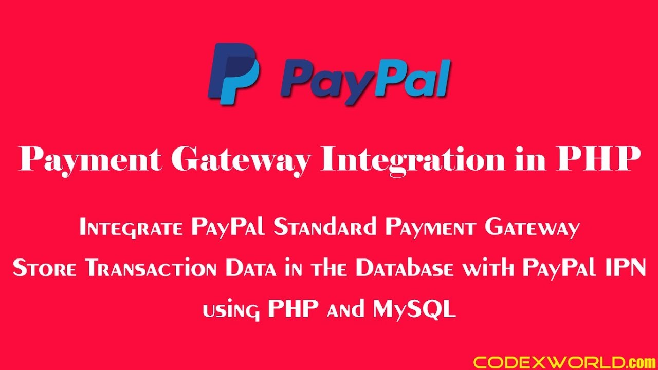 PayPal Standard Payment Gateway Integration in PHP - CodexWorld