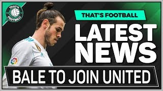 Gareth BALE Agrees Manchester United Transfer! LATEST Transfer News