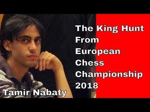 The King Hunt From European  Chess Championship 2018