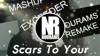 Exceeder vs. Scars To Your Beautiful (Zedd UMF 2017 Mashup) [Nourams Remake]