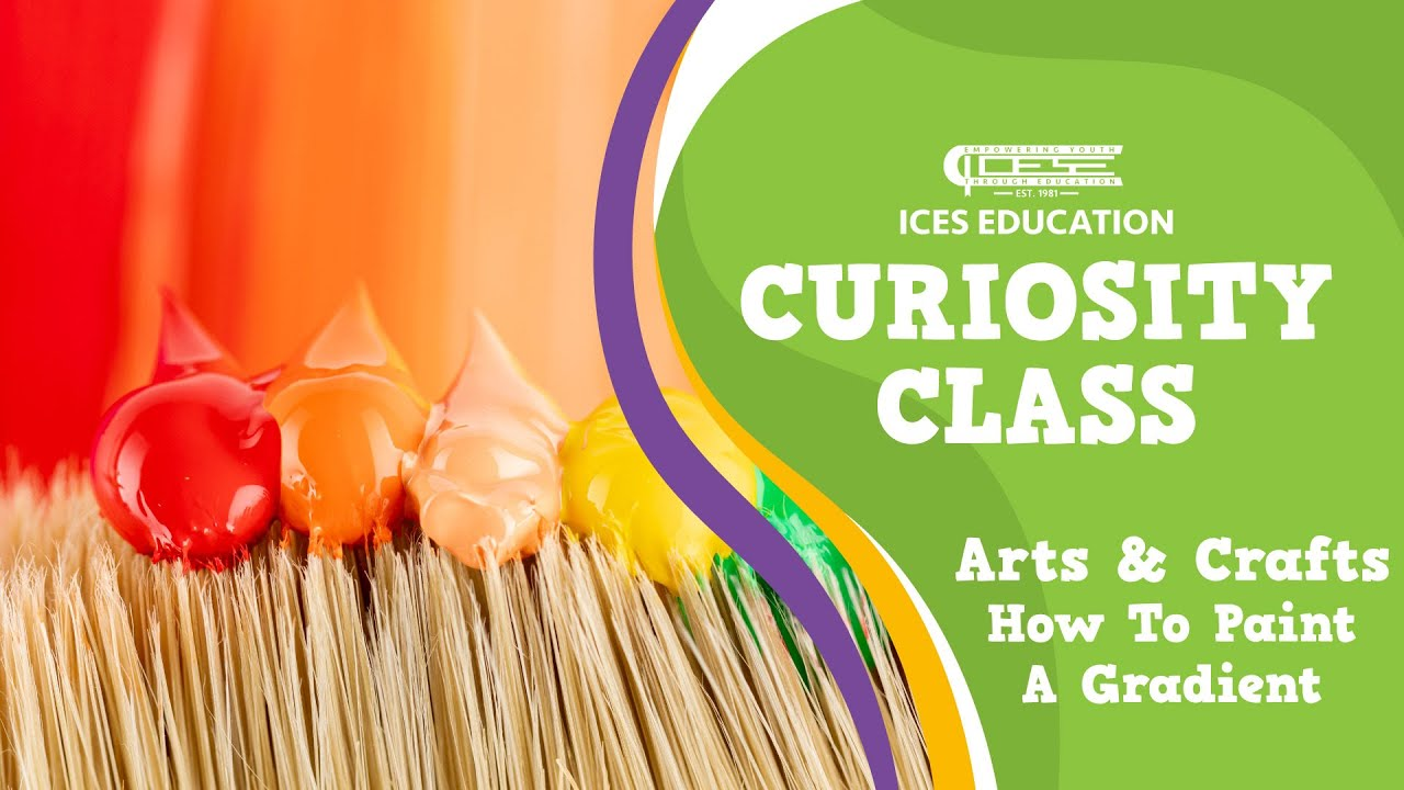 ICES Curiosity Class: Arts And Crafts How Paint Gradients - ABCUSD