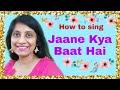 #130 | How to sing Jaane kya baat hai | Raag Pahari | Lata Mangeshkar | R D Burman
