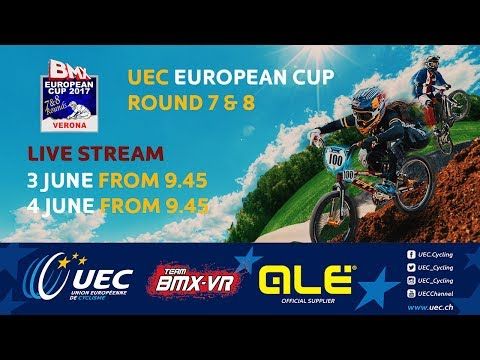 2017 UEC BMX EUROPEAN CUP Rounds 7 & 8 – Verona (Italy), Sunday- morning part