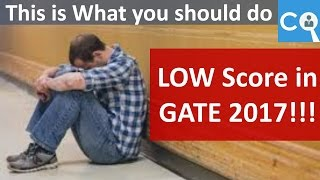 What if Your GATE Score is low !!! | This video will help you what to do next