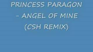 PRINCESS PARAGON - ANGEL OF MINE (CSH REMIX)