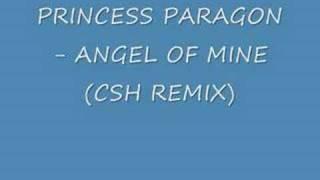 PRINCESS PARAGON - ANGEL OF MINE (CSH REMIX)