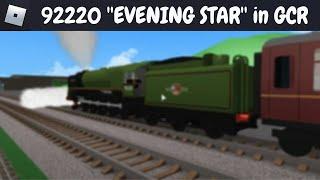 ROBLOX Novo motor a vapor 92220 ' ' EVENING STAR ' ' em GCR no Dovey South & Dovey Junction! (11/08/18)