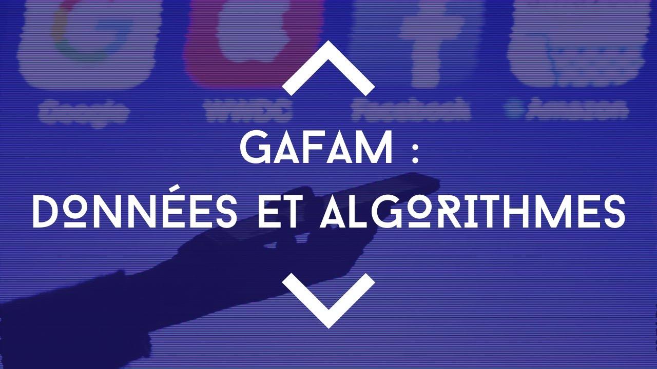 GAFAM : données et algorithmes (1/3)