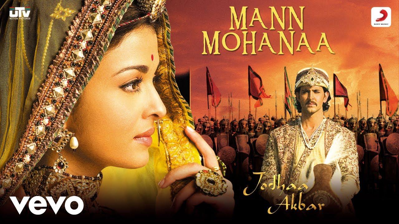 Download Mann Mohanaa - Jodhaa Akbar|A.R.Rahman|Hrithik Roshan|Aishwarya Rai|Javed Akhtar