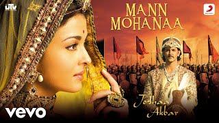 Mann Mohanaa - Jodhaa Akbar|A.R.Rahman|Hrithik Roshan|Aishwarya Rai|Javed Akhtar