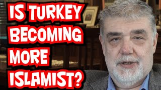 Is Turkey becoming more Islamist?