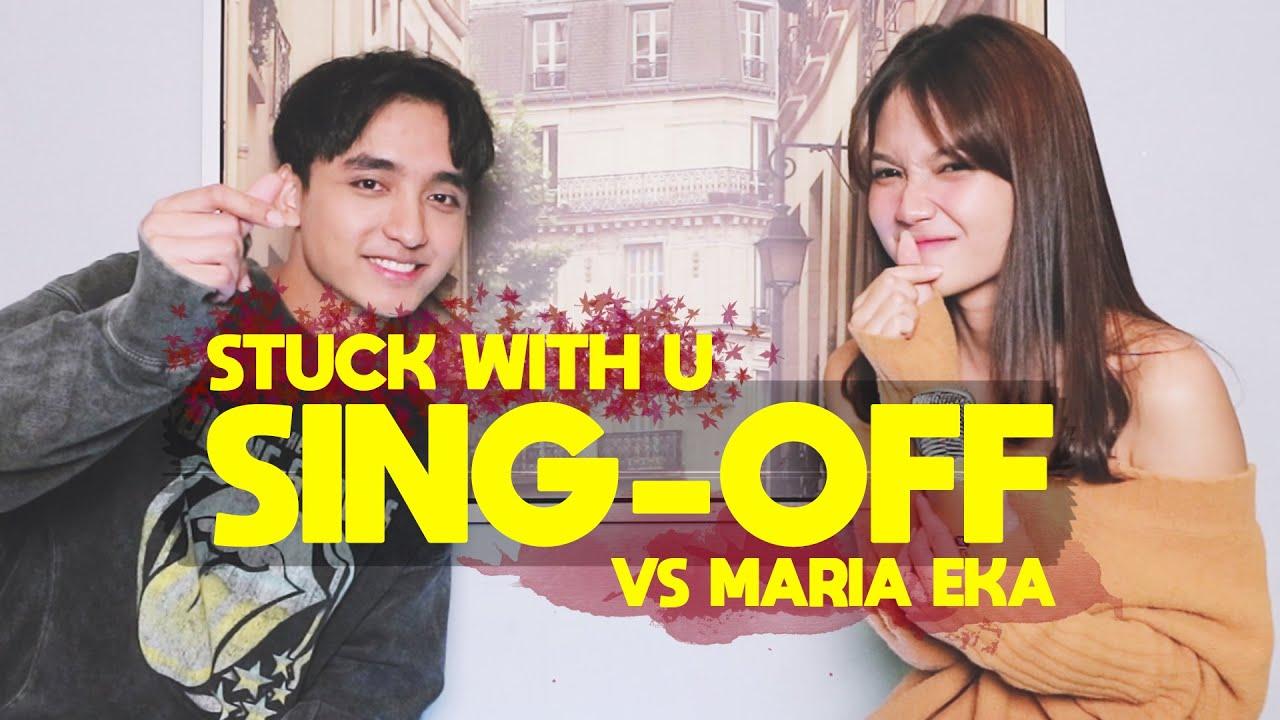 SING-OFF (Stuck With U - Ariana Grande & Justin Bieber) VS MARIA EKA