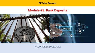 Module 28 | Bank Deposits | Banking Awareness | GKToday