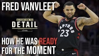 Fred VanVleet was READY for His Moment. How Can You Be?