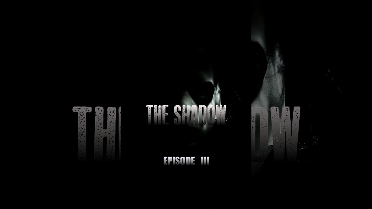 The Shadow: Episode III | Short Film