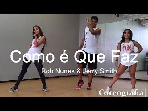 Como é Que Faz - Rob Nunes & Jerry Smith   Coreografia Free Dance   #boradançar