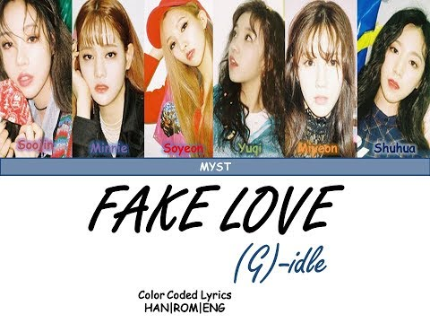(G) - idle -  Fake Love (BTS) Cover Color Coded Lyrics HAN|ENG|ROM