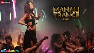 Manali Trance Remix By Emenes | The Shaukeens | Lisa Haydon | Yo Yo Honey Singh & Neha Kakkar
