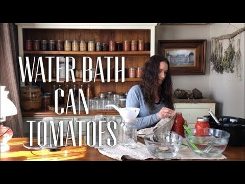 WATER BATH CAN TOMATOES - How to Preserve Tomatoes