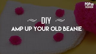DIY Amp Up Your Old Beanie - POPxo Fashion
