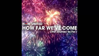 Now United How Far We Ve Come The Journey So Far