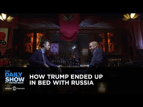 How Trump Ended Up in Bed with Russia: The Daily Show