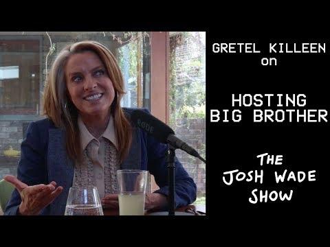 Gretel Killeen on Big Brother - THE JOSH WADE SHOW