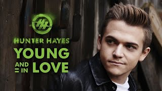 Hunter Hayes - Young And In Love (Official Audio)