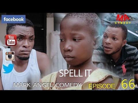 Video (skit): Mark Angel Comedy Episode 66 – Spell It (Little Emanuella)