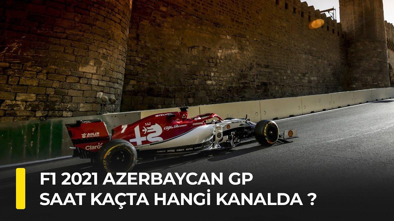 F1 2021 Azerbaycan GP Saat Kaçta Hangi Kanalda? - YouTube