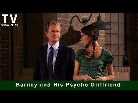 Barney's Psycho Girlfriend (How I Met Your Mother)