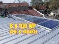 - Pemasangan panel Surya solar panel di atap rumah seri dan paralel