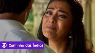 Caminho das Índias: capítulo 37 da novela, terça, 15 de setembro, na Globo