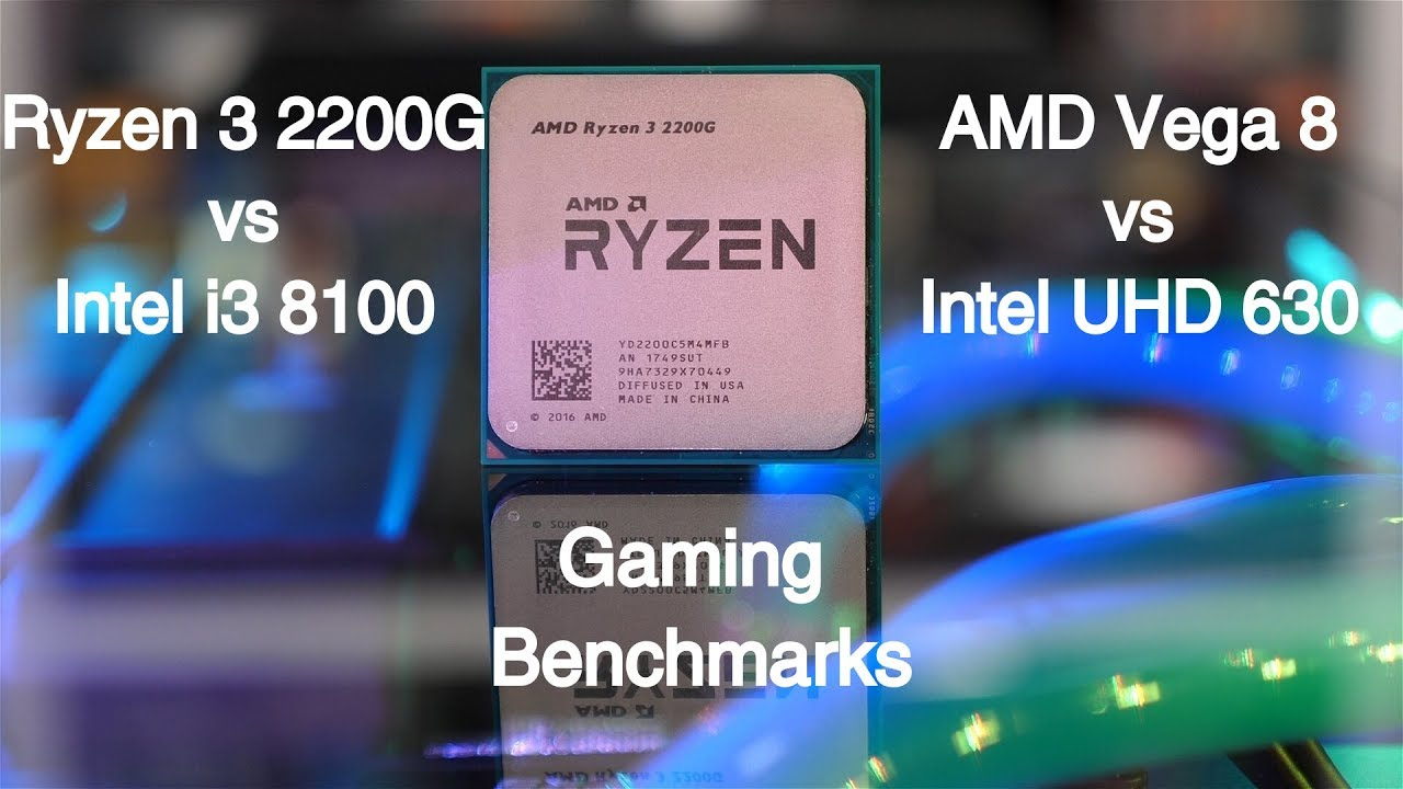 AMD Vega 8 vs Intel UHD 630 ( AMD Ryzen 3 2200G vs Intel i3 8100 ) Gaming