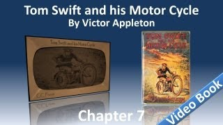 Chapter 07 - Tom Swift and His Motor Cycle by Victor Appleton