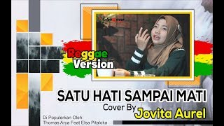 Satu Hati Sai Mati Thomas Arya Feat Elsa Pitaloka REGGAE VERSION cover by jovita aurel
