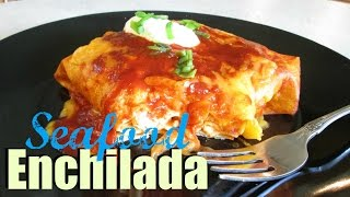 Enchiladas - Seafood And Crab - Poormansgourmet