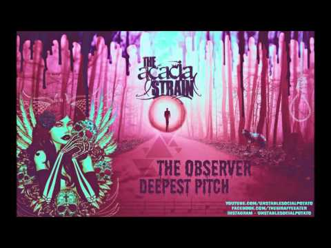The Acacia Strain - The Observer (Deepest Pitch)