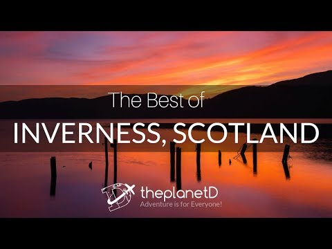 The Best Things to do in Inverness, Scotland