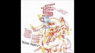 Edan - Echo Party (full mixtape)