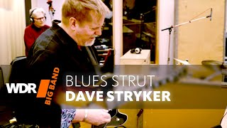 Dave Stryker feat. by WDR BIG BAND: Blues Strut |  CD RELEASE