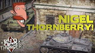 NIGEL THORNBERRY! - War Thunder Ground Forces (Feat Emperor Crow)