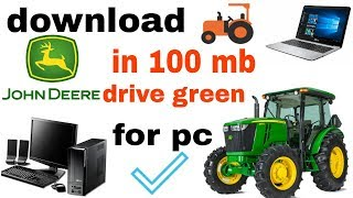 HOW TO DOWNLOAD JOHN DEERE DRIVE GREEN FOR PC/LAPTOP IN 100 MB