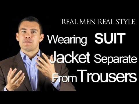 Can Men Wear Suit Jackets Separate From Suit Trousers? Male Style & Fashion Advice