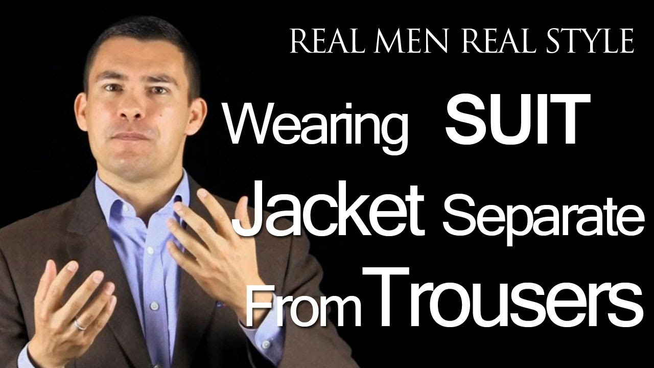 336ecd4d0e8 Can Men Wear Suit Jackets Separate From Suit Trousers  Male Style   Fashion  Advice - YouTube